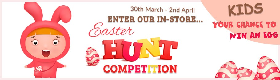 Enter our in-store Easter Hunt Competition from 30 March to 2 April